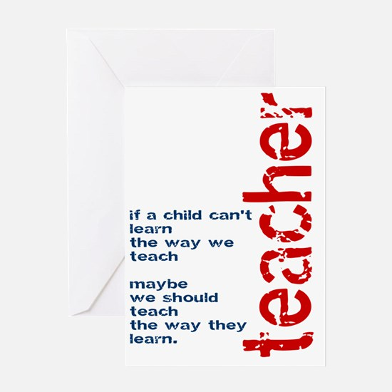 If A Child Cant Learn ... Teacher Greeting Card