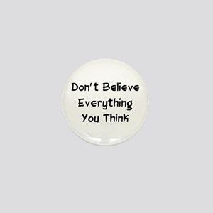 Don't Believe Everything Mini Button