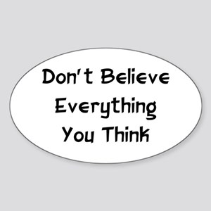 Don't Believe Everything Oval Sticker