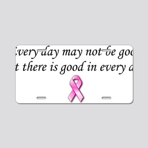 Pink Ribbon Every day Survi Aluminum License Plate