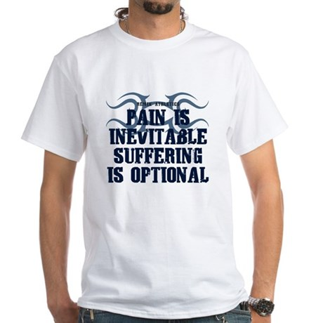 Pain Is Inevitable Slogan White T-Shirt