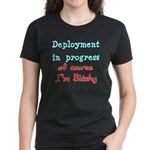 Deployment in Progress (Bitchy) Women's Dark T-Sh