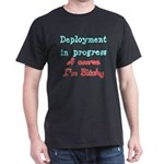 Deployment in Progress (Bitchy) Dark T-Shirt