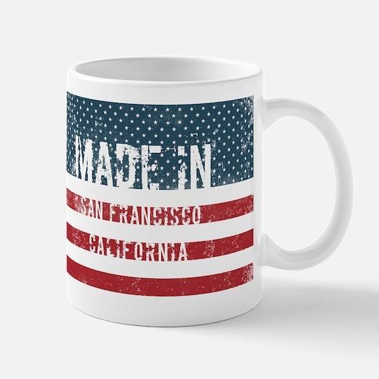 Made in San Francisco, California Mugs