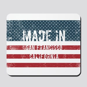Made in San Francisco, California Mousepad