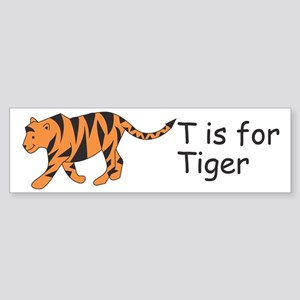 T Is For Tiger Bumper Sticker