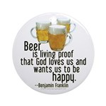 Beer is Proof Franklin Ornament (Round)