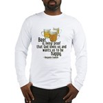 Beer is Proof Franklin Long Sleeve T-Shirt