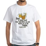 Beer is Proof Franklin White T-Shirt