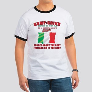 Italian bump and grind Ringer T