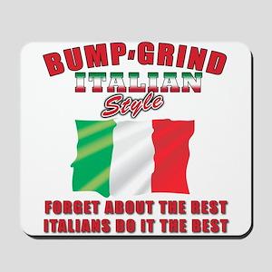 Italian bump and grind Mousepad