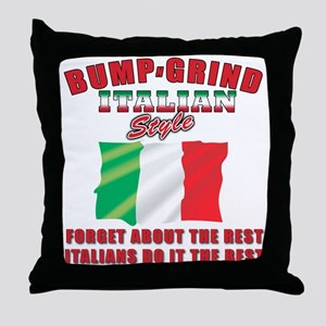 Italian bump and grind Throw Pillow