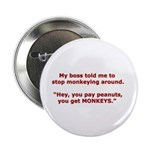 Pay Peanuts? Get Monkeys. Button
