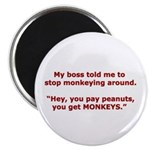 Pay Peanuts? Get Monkeys. Magnet