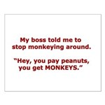 Pay Peanuts? Get Monkeys. Small Poster