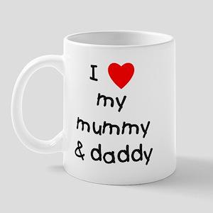 I love my mummy & daddy Mug