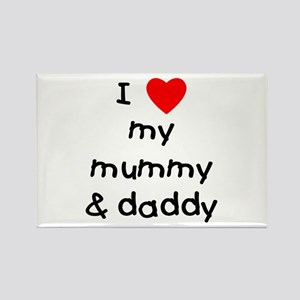 I love my mummy & daddy Rectangle Magnet