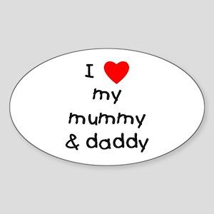 I love my mummy & daddy Oval Sticker