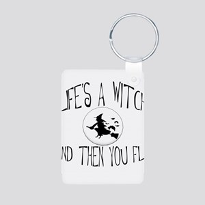 Life's A Witch Aluminum Photo Keychain