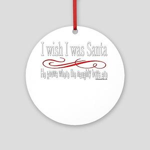 NaughtygirlsSantaBOYStextwhite copy Ornament (