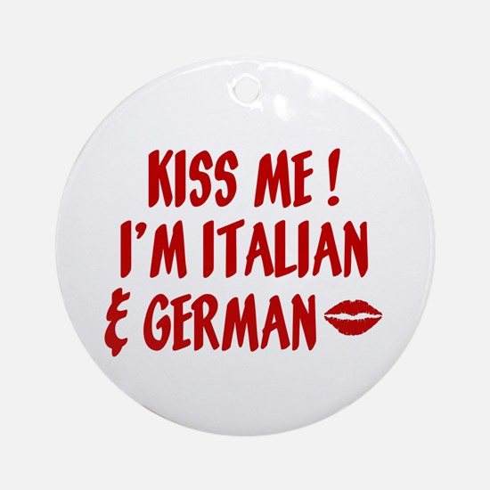 Kiss Me: German & Italian Ornament (Round)