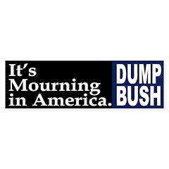 It's Mourning In America. (bumper sticker)