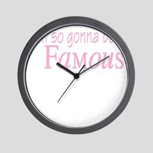 10x10_apparel gonna be famousW.png Wall Clock