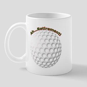 Ahhh...Retirement! Mug