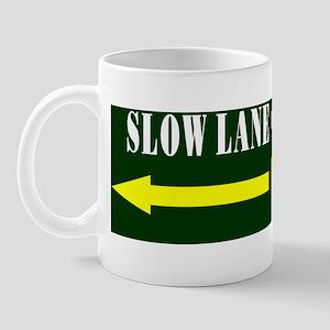 Slow Lane, Fast Lane Mug