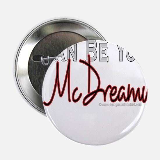 "10x10_apparel mcdreamy copy.jpg 2.25"" Button"