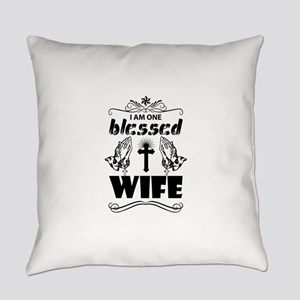 I Am One Blessed Wife Everyday Pillow