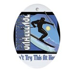 skatboard donttrythisathomesking copy.png Ornament