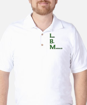 Irish By Marriage Golf Shirt