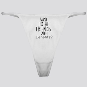Want To Be Friends, With Benefits? Classic Thong
