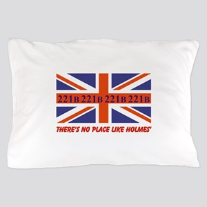 No Place Like Holme... Pillow Case