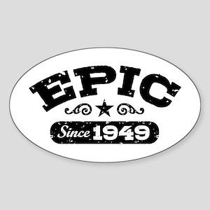 Epic Since 1949 Sticker (Oval)