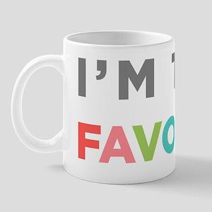 IM THE FAVORITE Mug
