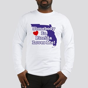 Somebody in Florida Loves Me Long Sleeve T-Shirt