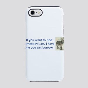 If You Want to Ride Somebodys Ass iPhone 7 Tough C