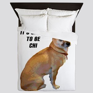 Great to be Chi Chihuahua Queen Duvet