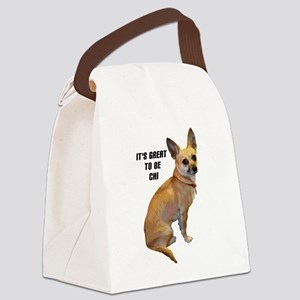 Great to be Chi Chihuahua Canvas Lunch Bag
