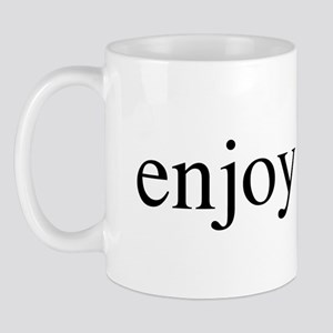 Enjoy Being Mug