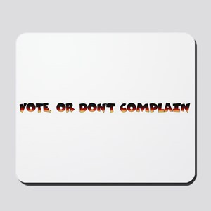 Vote...or don't complain Mousepad