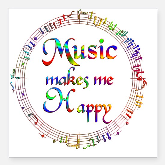 "Music Makes Me Happy Square Car Magnet 3"" x 3"""
