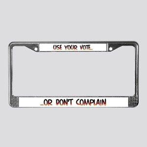 Use vote...or don't complain License Plate Frame