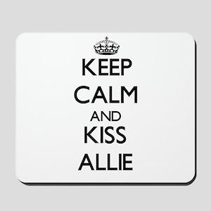 Keep Calm and kiss Allie Mousepad