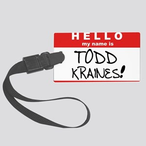 Its me... TODD KRAINES! Large Luggage Tag