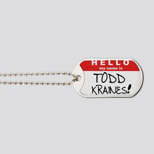 Its me... TODD KRAINES! Dog Tags