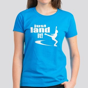 Just Land It Ice Skating Women's Dark T-Shirt