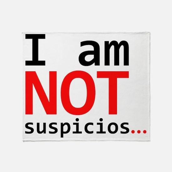 I am not suspicios Throw Blanket